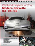 Weekend Projects for Your Modern Corvette: C4, C5, and C6, Tom Benford, 0760335400