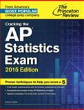 Cracking the AP Statistics Exam, 2015 Edition, Princeton Review, 0804125406