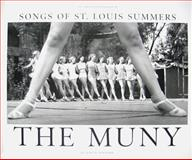 The Muny : Songs of St. Louis Summers, Newmark, Judith, 0979605407