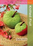 Knitted Fruit, Susie Johns, 1844485404