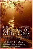 The Wisdom of Wilderness, Gerald G. May, 0060845406