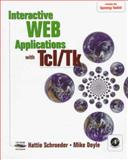 Interactive Web Applications with TCL-TK, Schroeder, Hattie and Doyle, Michael, 0122215400