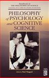 Philosophy of Psychology and Cognitive Science, , 0444515402