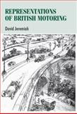 Representations of British Motoring, Jeremiah, David, 0719075408
