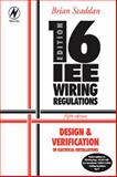 16th Edition IEE Wiring Regulations : Design and Verification of Electrical Installations, Scaddan, Brian, 0750665408