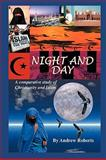 Night and Day, a Comparative Study of Christianity and Islam, Roberts, Andrew, 0977475409