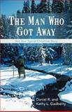 The Man Who Got Away, Daniel R. and Kathy L. Gadberry, 1475965400
