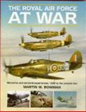 The Royal Air Force at War : Memories and Personal Experiences: 1039 to the Present Day, Bowman, Martin W., 1852605405
