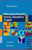 Matematica Numerica Esercizi, Laboratori e Progetti, Quarteroni, Alfio, 8847055407