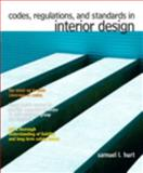 Codes, Regulations, and Standards in Interior Design, Hurt, Samuel L., 0132895404