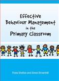 Effective Behaviour Management in the Primary Classroom, Shelton, Fiona and Brownhill, Simon, 0335225403