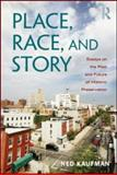 Place, Race, and Story, Ned Kaufman, 0415965403