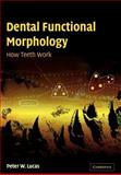 Dental Functional Morphology : How Teeth Work, Lucas, Peter W., 0521035406