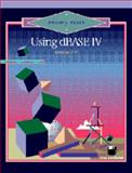 Using dBase IV, Version 2.0, Pratt, Philip J., 087709540X