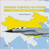 Modern Chinese Air Power, Andreas Rupprecht, 0985455403