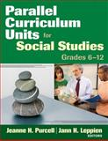 Parallel Curriculum Units for Social Studies, Grades 6-12, Purcell, Jeanne H. and Leppien, Jann H., 1412965403