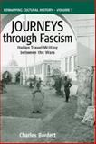 Journeys Through Fascism : Italian Travel Writing Between the Wars, Burdett, Charles, 1571815406