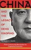 China and the Legacy of Deng Xiaoping, Michael E. Marti, 1574885405