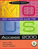 Prentice Hall MOUS Test Preparation Guide for Access 2000 and CD Package, Wise, Sue and Stapleton, Jack, 0130595403