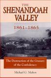 Shenandoah Valley, 1861-1865, Michael G. Mahon, 081171540X