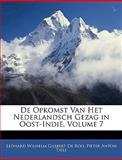 De Opkomst Van Het Nederlandsch Gezag in Oost-Indië, Leonard Wilhelm Gijsbert De Roo and Pieter Anton Tiele, 114411540X