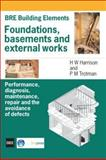 Foundations, Basements and External Works : Performance, Diagnosis, Maintenance, Repair and the Avoidance of Defects, Harrison, H. W. and Trotman, P. M., 1860815405