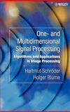 One- and Multidimensional Signal Processing : Algorithms and Applications in Image Processing, Schröder, Hartmut and Blume, Holger, 0471805416