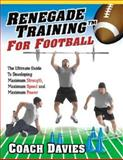 Renegade Training for Football, Gregory H. Tefft and Coach Davies, 0938045415