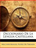 Diccionario de la Lengua Castellan, Melchor Manuel Nuñez De Taboada, 1146155417