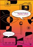 The Rhetorical Power of Popular Culture : Considering Mediated Texts, Sellnow, Deanna D., 1412915414