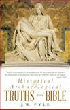 Historical and Archaeological Truths of the Bible, J. W. Pyle, 149082541X