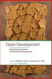 Open Development : Networked Innovations in International Development, , 0262525410