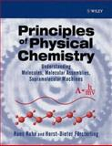 Principles of Physical Chemistry : Understanding, Molecules, Molecular Assemblies, Supramolecular Machines, Försterling, H. D. and Kuhn, Hans, 0471965413