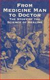 From Medicine Man to Doctor, Howard W. Haggard, 0486435415