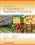 Handbook of Vegetables and Vegetable Processing, Sinha, Nirmal K. and Hui, Y. H., 081381541X