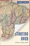 Starting Over : Brazil Since 1985, Fishlow, Albert, 0815725418