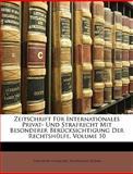 Zeitschrift Für Internationales Privat- Und Strafrecht Mit Besonderer Berücksichtigung Der Rechtshülfe, Volume 5, Theodor Niemeyer and Ferdinand Böhm, 1146455410