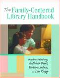 The Family-Centered Library Handbook 9781555705411