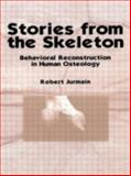 Stories from the Skeleton : Behavioral Reconstruction in Human Osteology, Jurmain, Robert, 9057005417