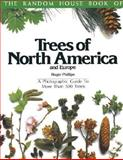The Random House Book of Trees of North America and Europe, Roger Phillips, 0394735412