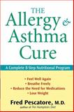 The Allergy and Asthma Cure, Fred Pescatore, 0470275413