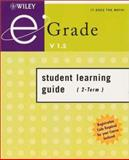 Egrade V1.5 Student Learning Guide with Registration Code, Wiley and Sons, Inc. Staff, 0471265411