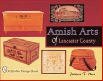 Amish Arts of Lancaster County, Patricia T. Herr, 0764305417