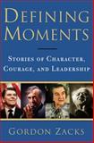 Defining Moments, Gordon Zacks, 0825305411