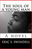 The Soul of a Young Man, Eric S. Swindell, 1490975411
