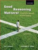 Good Reasoning Matters! : A Constructive Approach to Critical Thinking, Groarke, Leo A. and Tindale, Christopher W., 0195425413