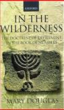 In the Wilderness : The Doctrine of Defilement in the Book of Numbers, Douglas, Mary, 019924541X
