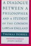 A Dialogue Between a Philosopher and a Student of the Common Laws of England, Hobbes, Thomas, 0226345416