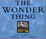 The Wonder Thing, Libby Hathorn, 0395715415
