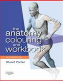 The Anatomy Colouring and Workbook, Porter, Stuart, 0750675411